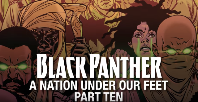 Black Panther: A Nation Under Our Feet – Part 10 (Featuring Lil B)